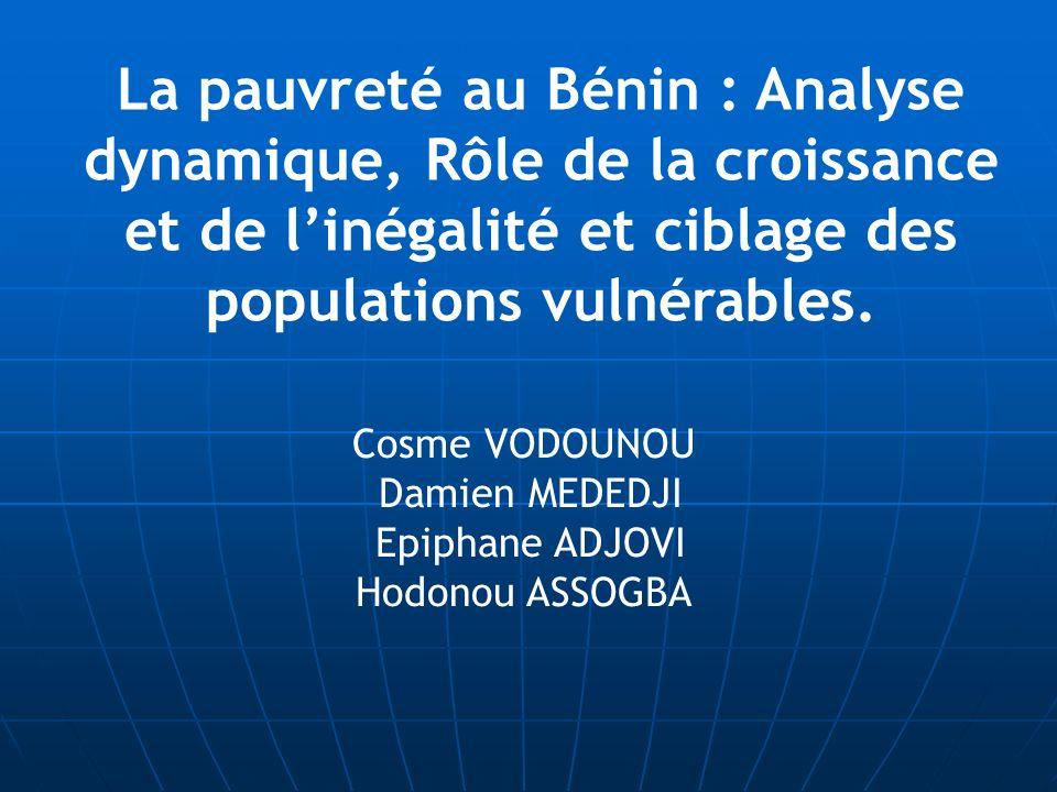 La pauvreté au Bénin : Analyse dynamique, Rôle de la croissance et de l'inégalité et ciblage des populations vulnérables.