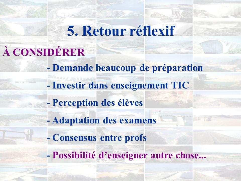 5. Retour réflexif À CONSIDÉRER - Demande beaucoup de préparation