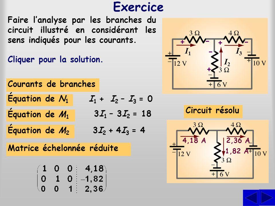 ExerciceFaire l'analyse par les branches du circuit illustré en considérant les sens indiqués pour les courants.