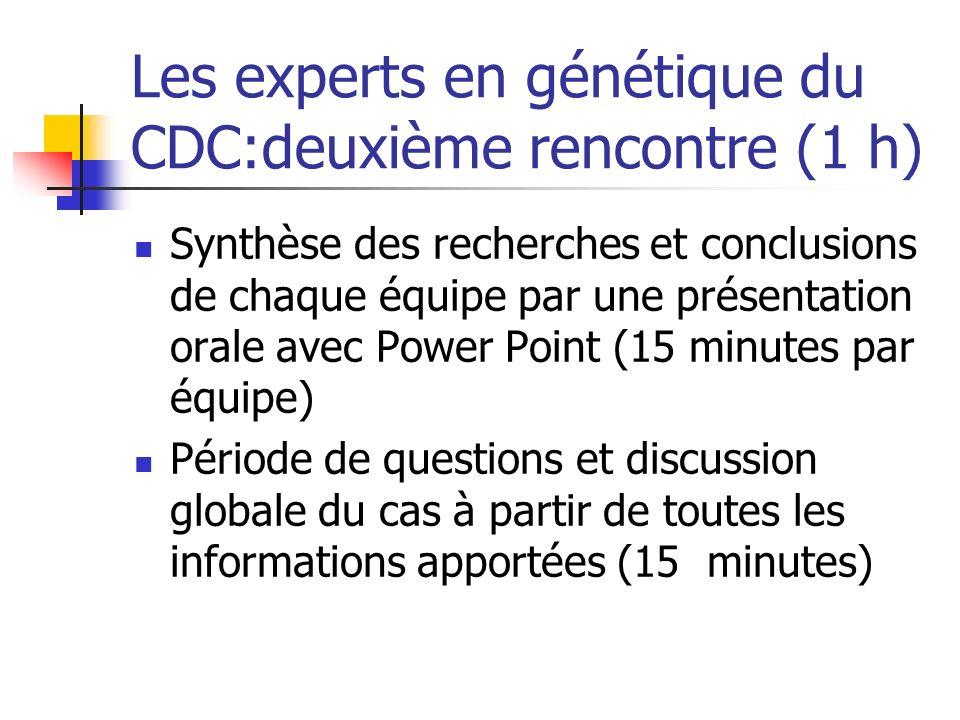 Les experts en génétique du CDC:deuxième rencontre (1 h)