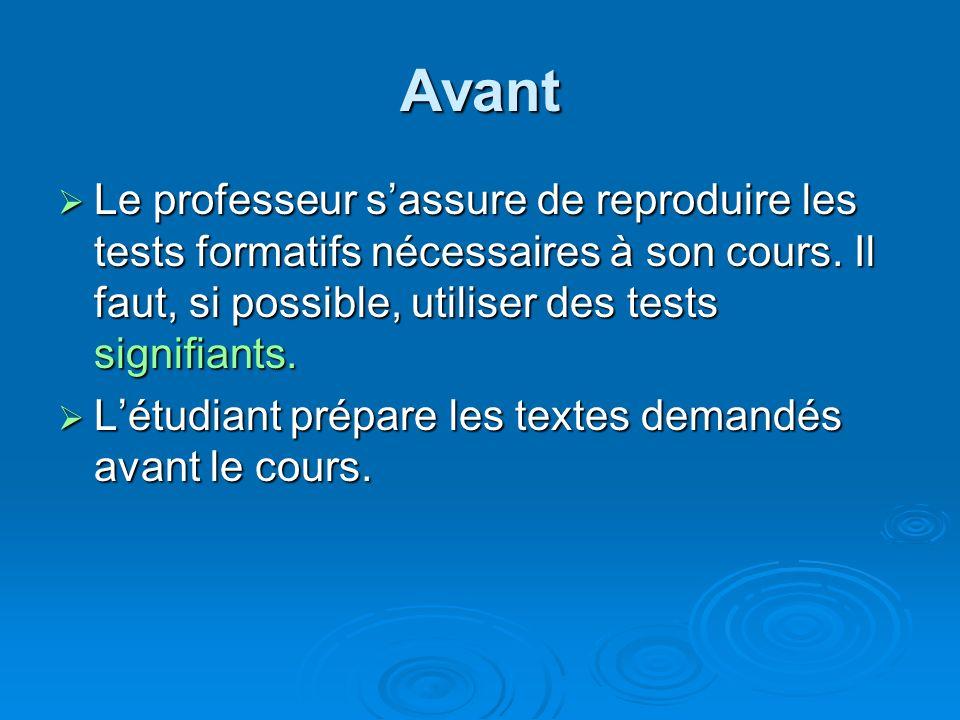 Avant Le professeur s'assure de reproduire les tests formatifs nécessaires à son cours. Il faut, si possible, utiliser des tests signifiants.