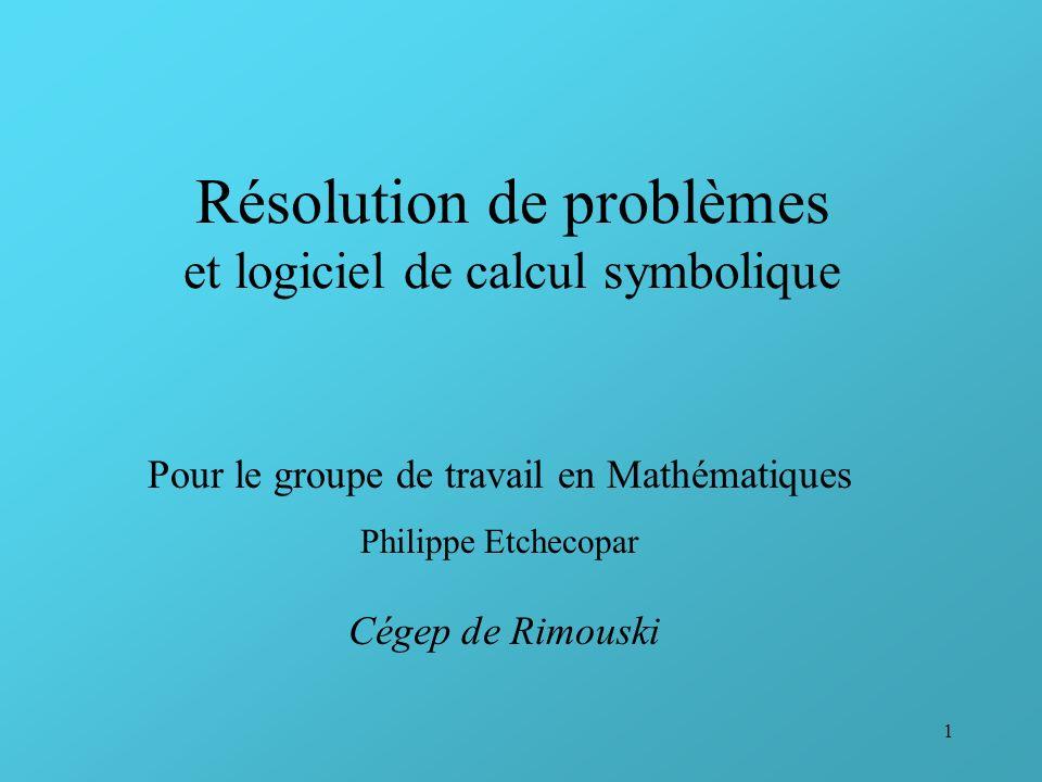 Résolution de problèmes et logiciel de calcul symbolique