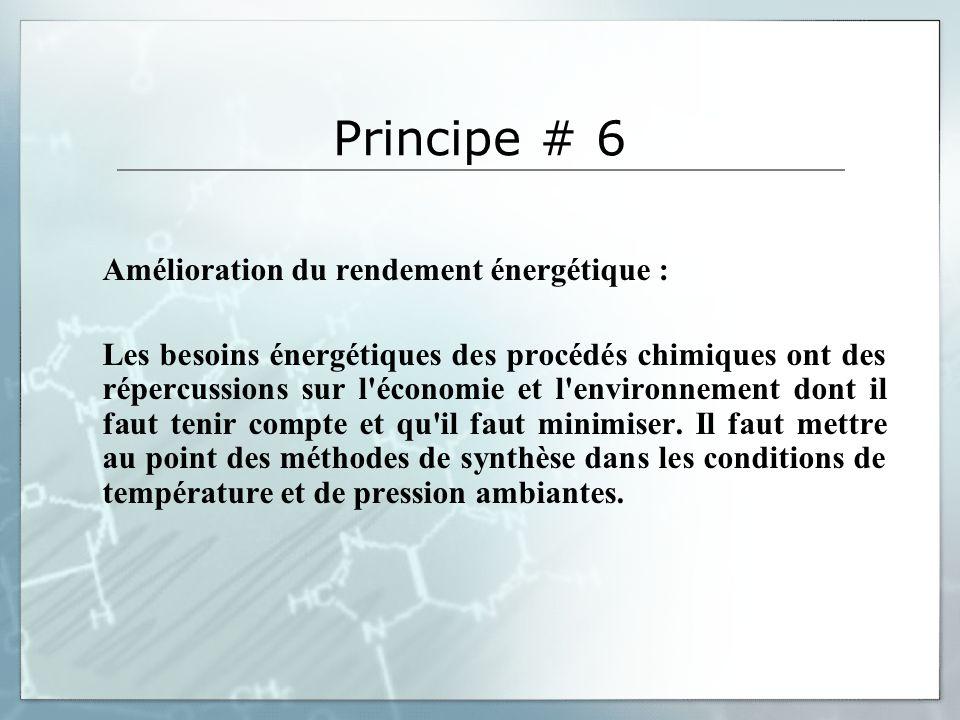 Principe # 6 Amélioration du rendement énergétique :