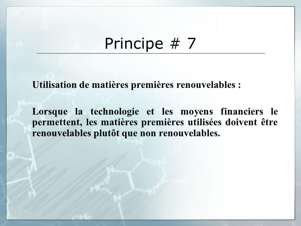 Principe # 7 Utilisation de matières premières renouvelables :