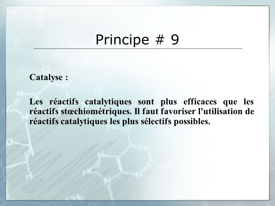 Principe # 9 Catalyse :