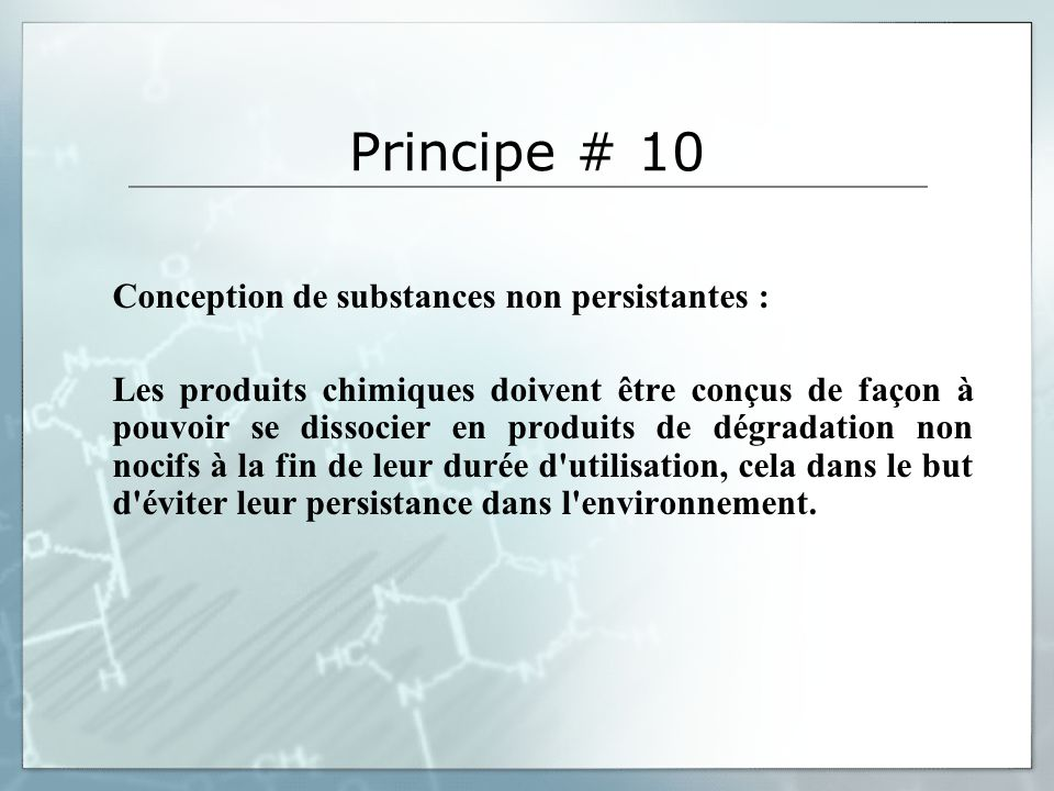 Principe # 10 Conception de substances non persistantes :