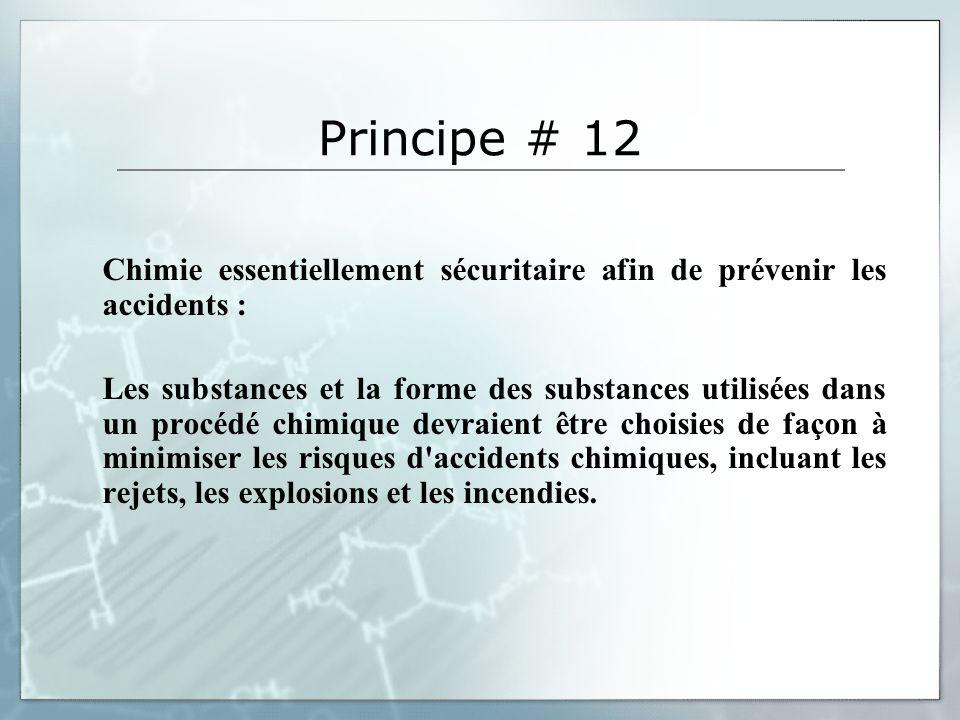 Principe # 12 Chimie essentiellement sécuritaire afin de prévenir les accidents :