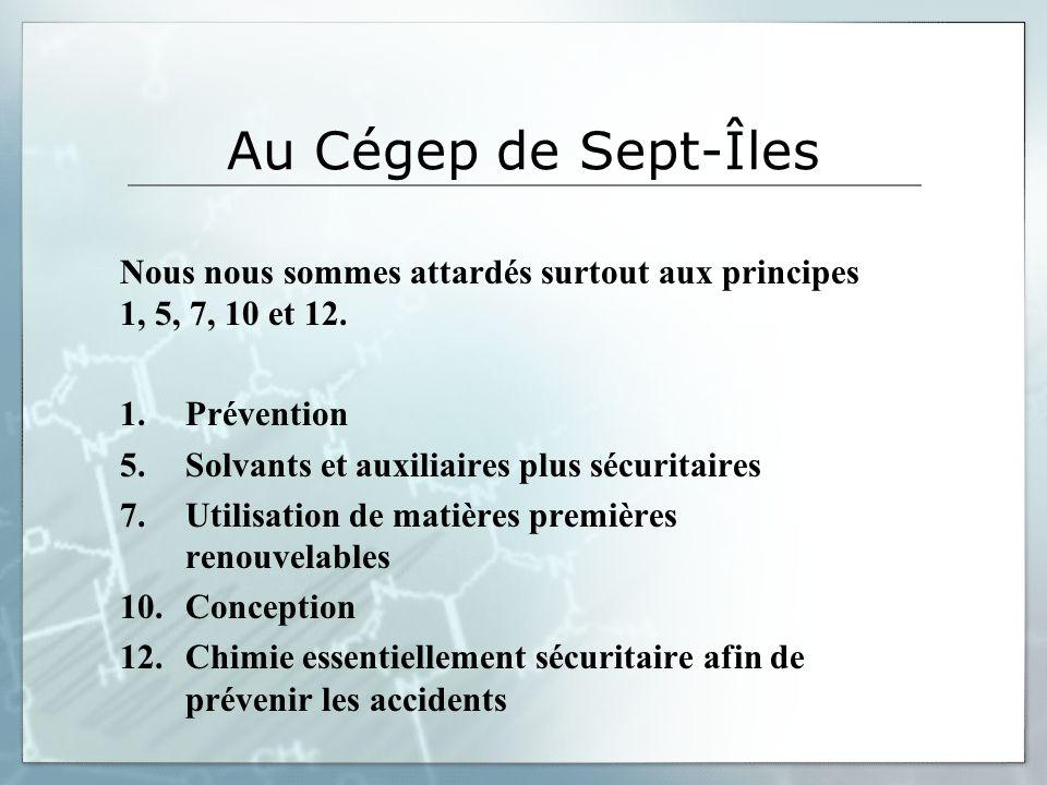 Au Cégep de Sept-Îles Nous nous sommes attardés surtout aux principes 1, 5, 7, 10 et 12. 1. Prévention.