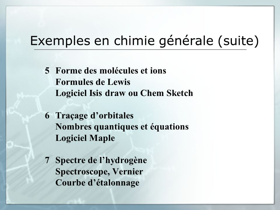 Exemples en chimie générale (suite)