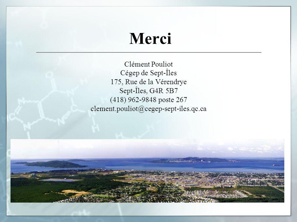 Merci Clément Pouliot Cégep de Sept-Îles 175, Rue de la Vérendrye Sept-Îles, G4R 5B7 (418) 962-9848 poste 267 clement.pouliot@cegep-sept-iles.qc.ca