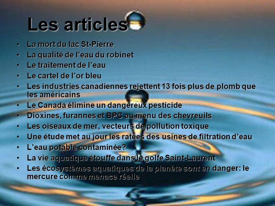 Les articles La mort du lac St-Pierre La qualité de l'eau du robinet