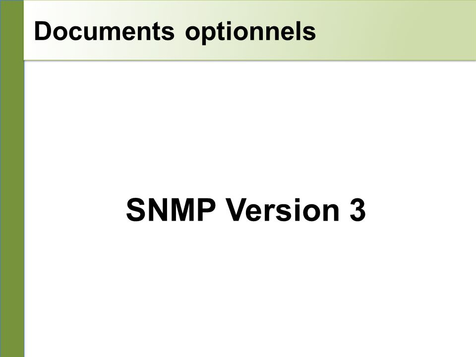 Documents optionnels 26/10/10 SNMP Version 3
