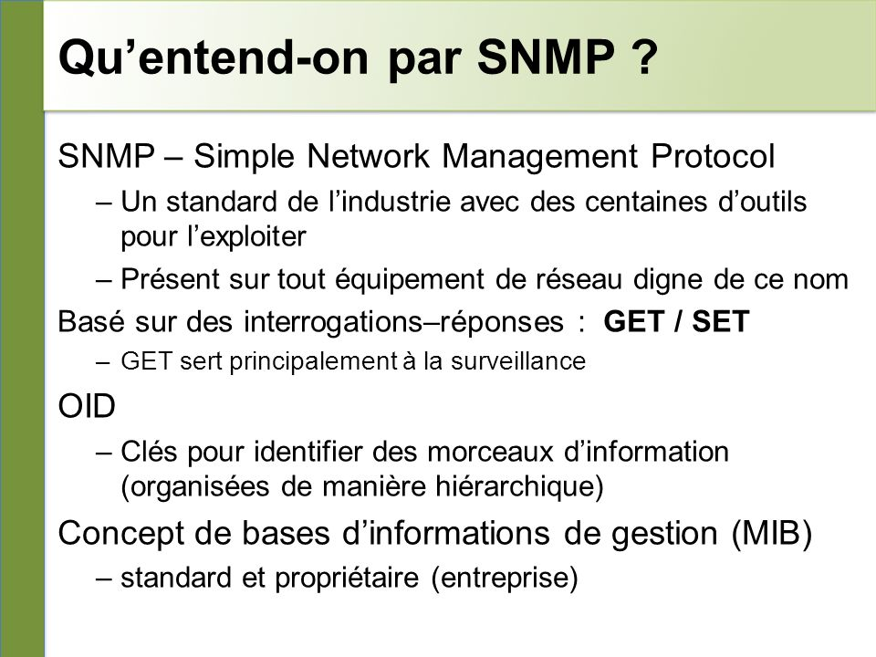 Qu'entend-on par SNMP SNMP – Simple Network Management Protocol OID