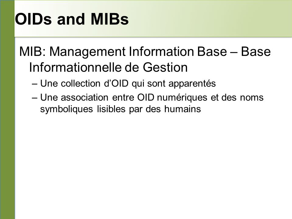 OIDs and MIBs 04/25/10. 10/26/10. MIB: Management Information Base – Base Informationnelle de Gestion.