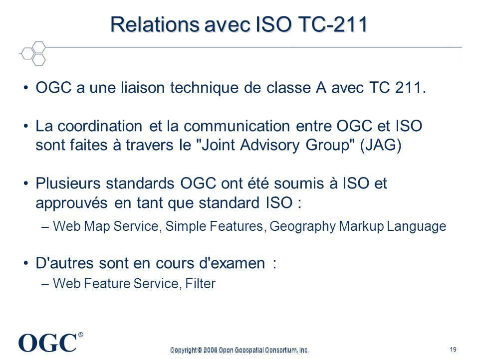 Relations avec ISO TC-211 OGC a une liaison technique de classe A avec TC 211.