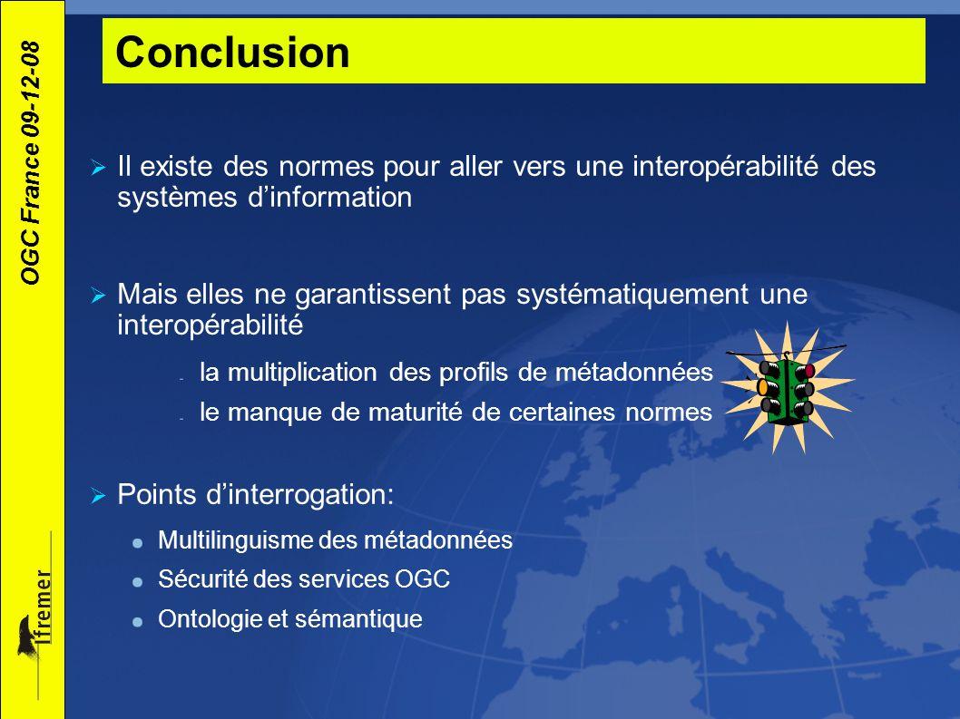 Conclusion Il existe des normes pour aller vers une interopérabilité des systèmes d'information.