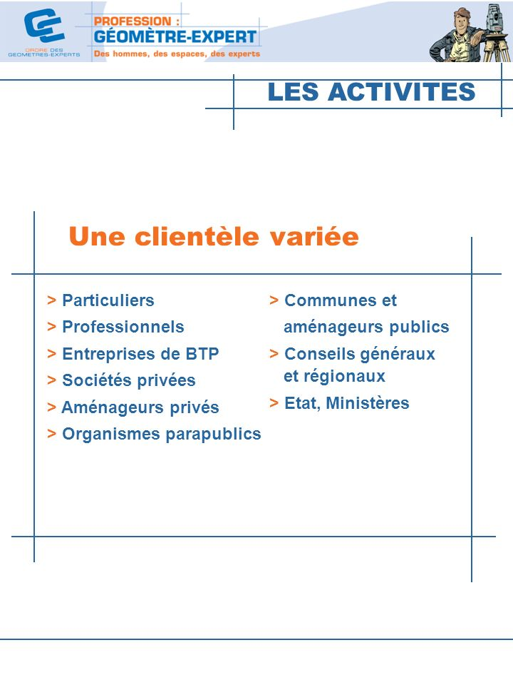 Une clientèle variée LES ACTIVITES > Particuliers