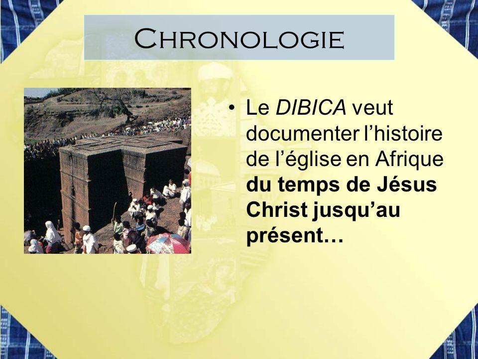 Chronologie Le DIBICA veut documenter l'histoire de l'église en Afrique du temps de Jésus Christ jusqu'au présent…