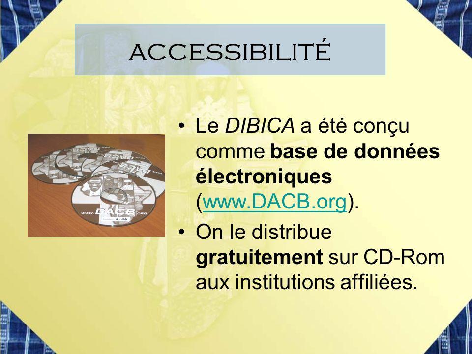 accessibilité Le DIBICA a été conçu comme base de données électroniques (www.DACB.org).
