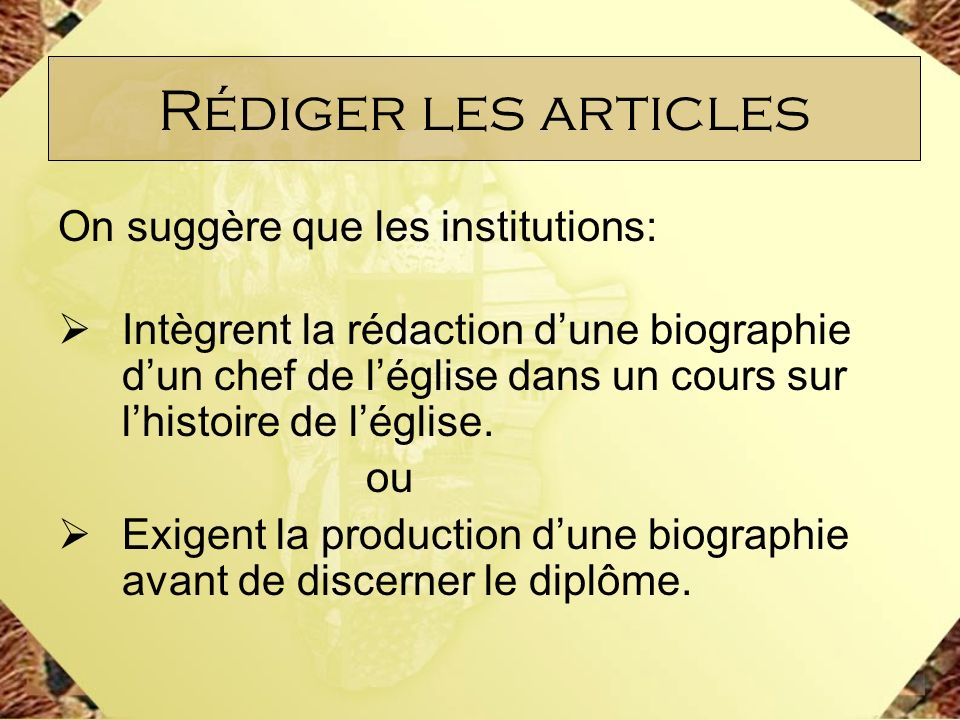 Rédiger les articles On suggère que les institutions: