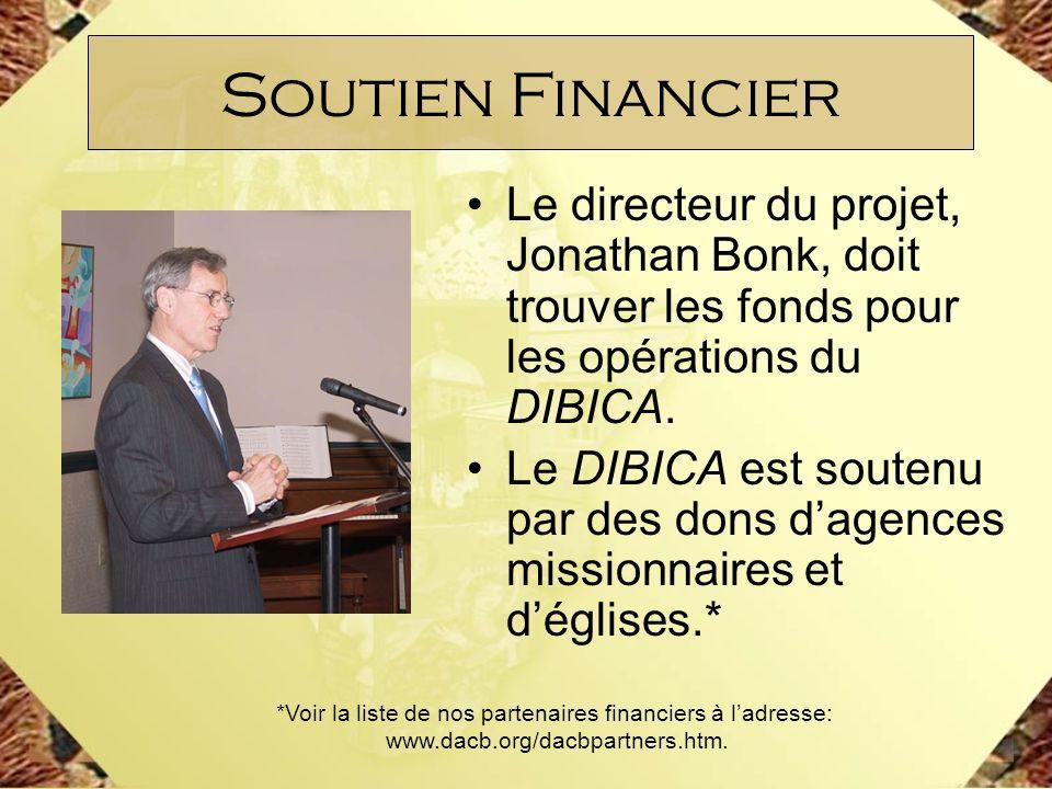 Soutien Financier Le directeur du projet, Jonathan Bonk, doit trouver les fonds pour les opérations du DIBICA.