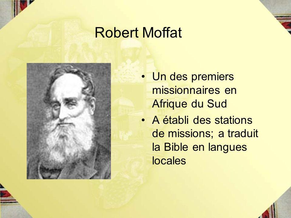 Robert Moffat Un des premiers missionnaires en Afrique du Sud