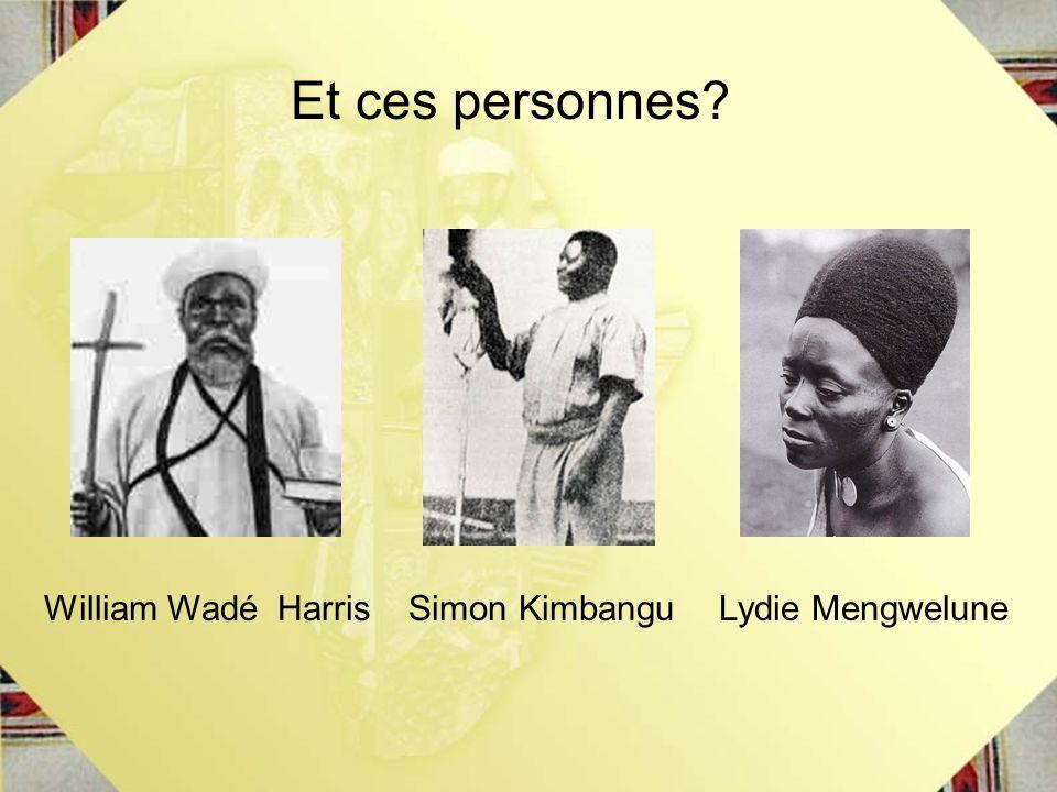 Et ces personnes William Wadé Harris Simon Kimbangu Lydie Mengwelune