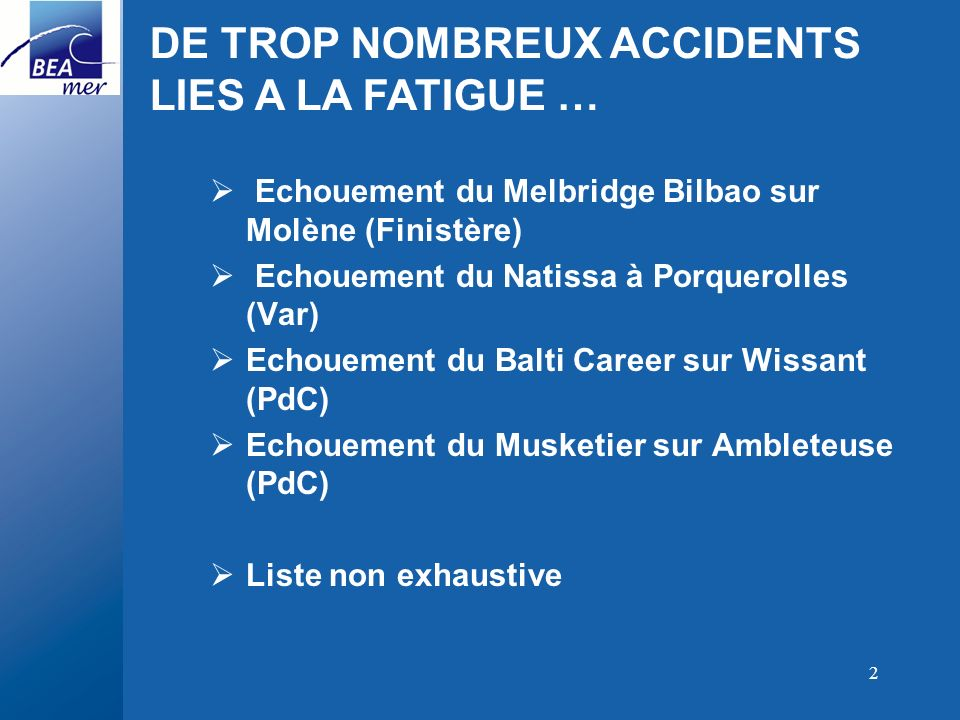 DE TROP NOMBREUX ACCIDENTS LIES A LA FATIGUE …