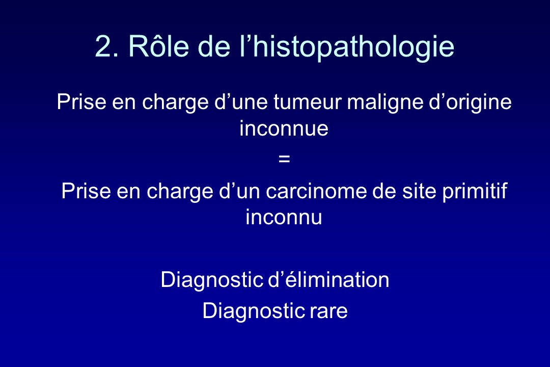 2. Rôle de l'histopathologie