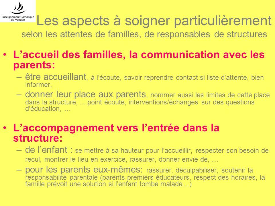 Les aspects à soigner particulièrement selon les attentes de familles, de responsables de structures