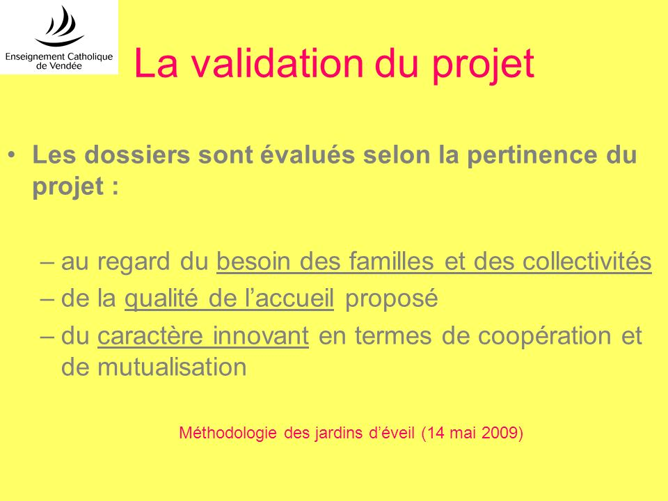 La validation du projet