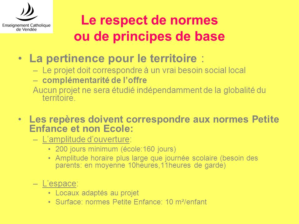Le respect de normes ou de principes de base