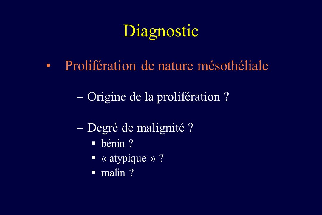 Diagnostic Prolifération de nature mésothéliale