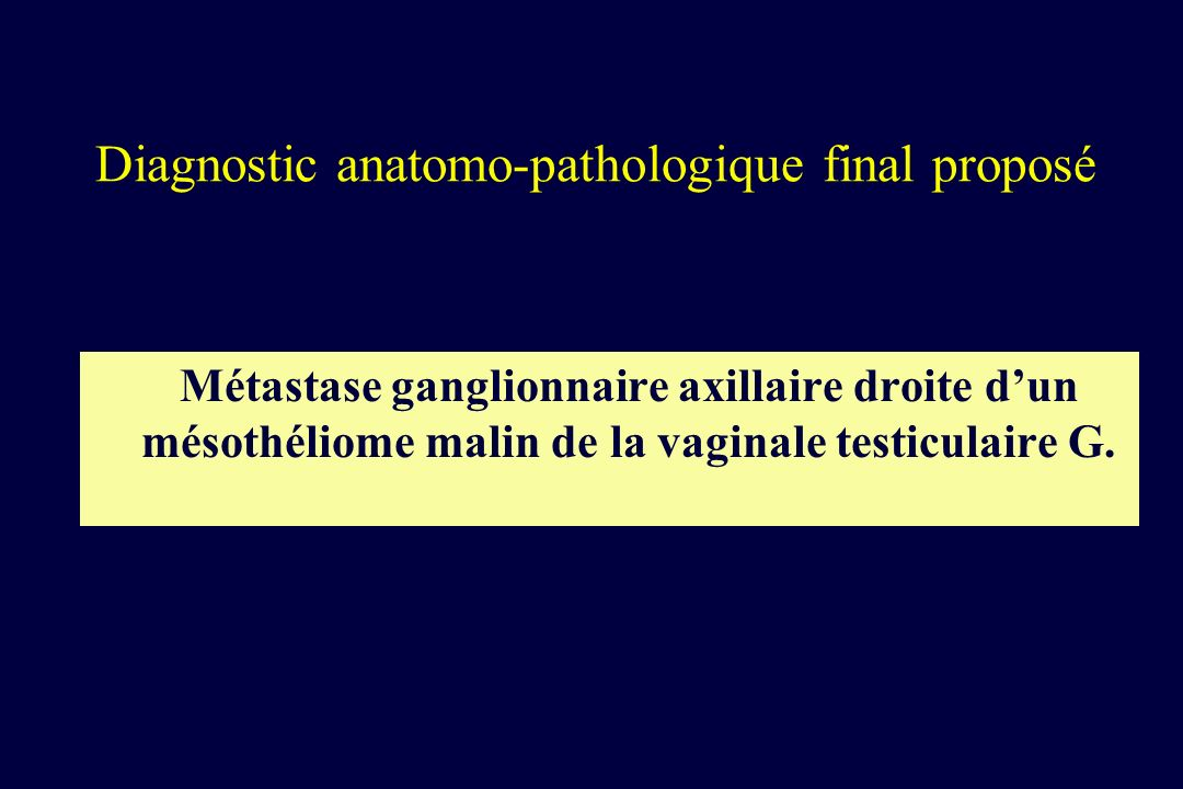 Diagnostic anatomo-pathologique final proposé