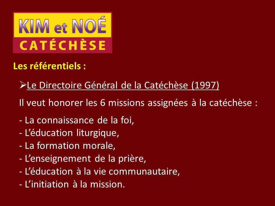 Les référentiels : Le Directoire Général de la Catéchèse (1997) Il veut honorer les 6 missions assignées à la catéchèse :