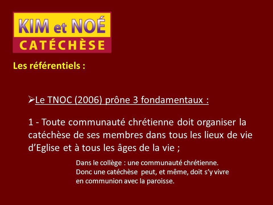 Les référentiels : Le TNOC (2006) prône 3 fondamentaux :