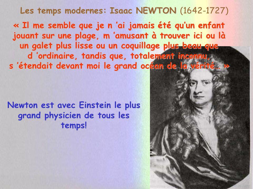 Newton est avec Einstein le plus grand physicien de tous les temps!