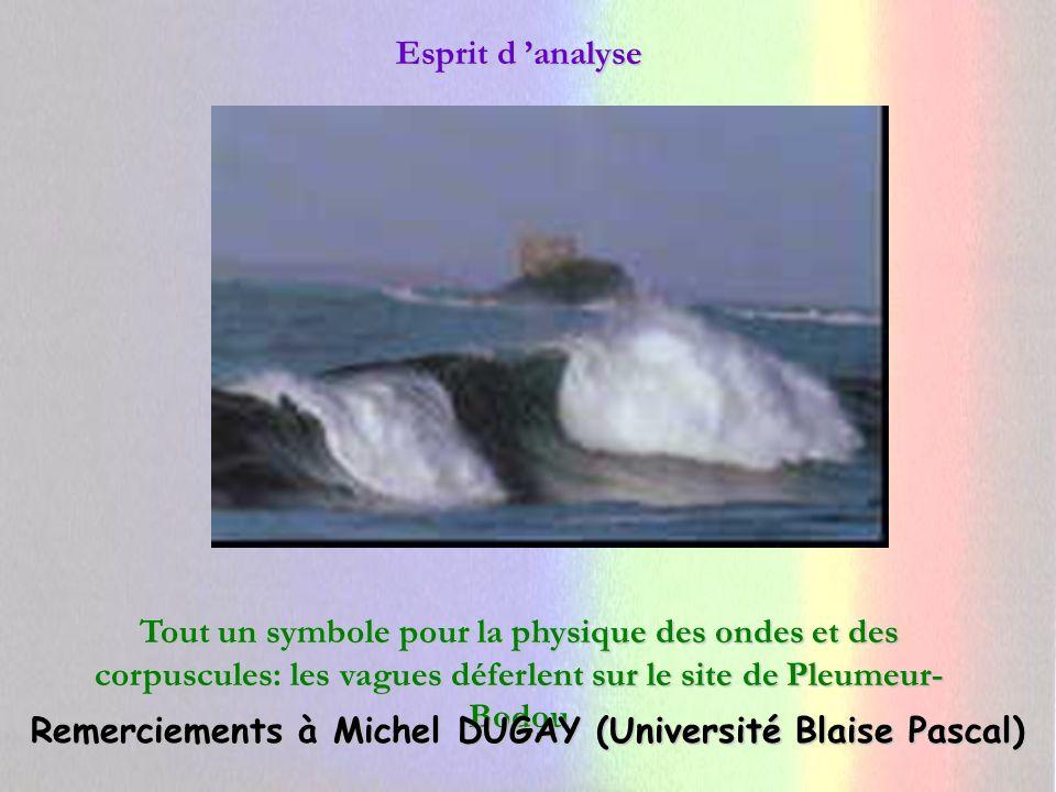 Remerciements à Michel DUGAY (Université Blaise Pascal)