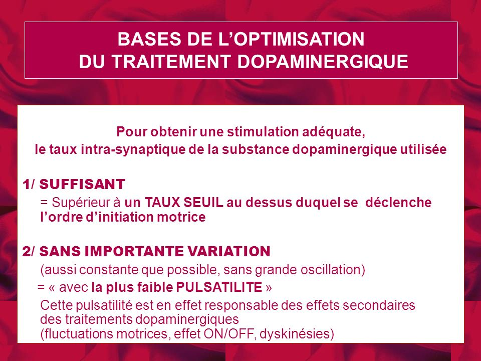 BASES DE L'OPTIMISATION DU TRAITEMENT DOPAMINERGIQUE