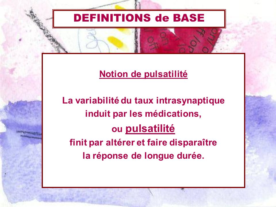 DEFINITIONS de BASE Notion de pulsatilité