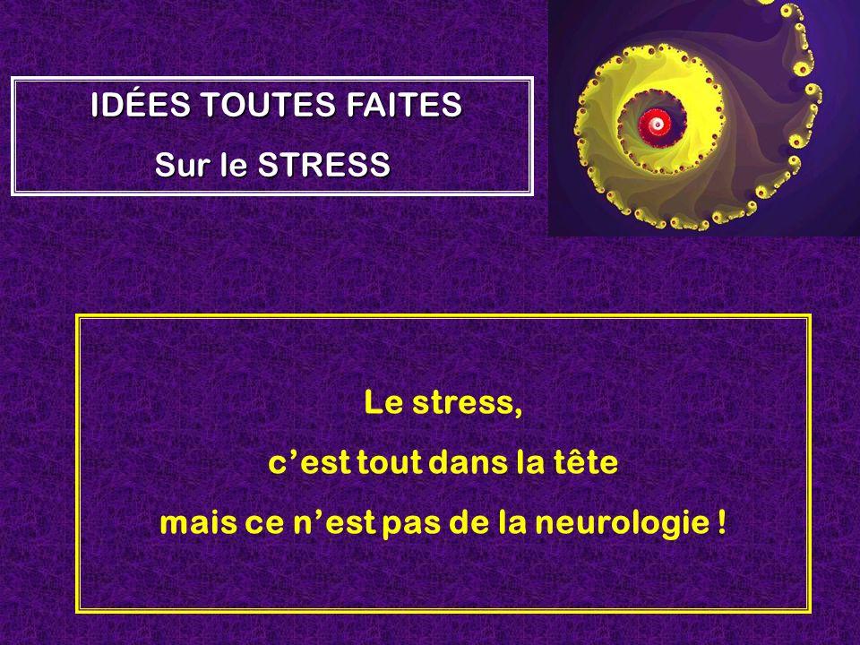 mais ce n'est pas de la neurologie !