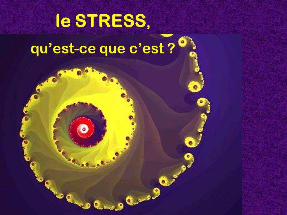 le STRESS, qu'est-ce que c'est