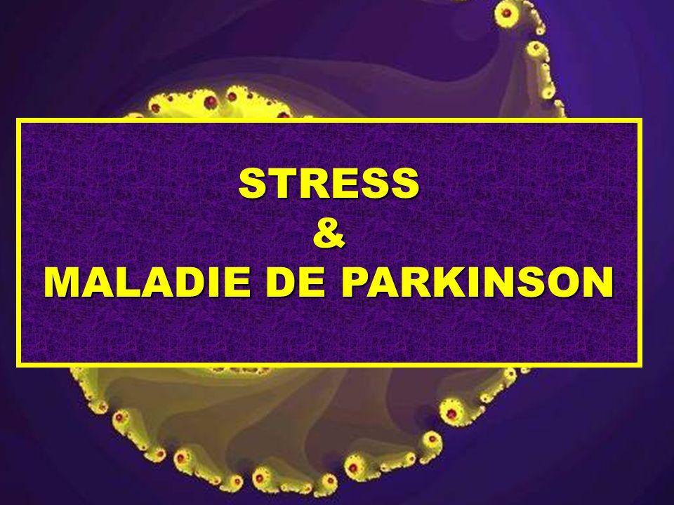 STRESS & MALADIE DE PARKINSON