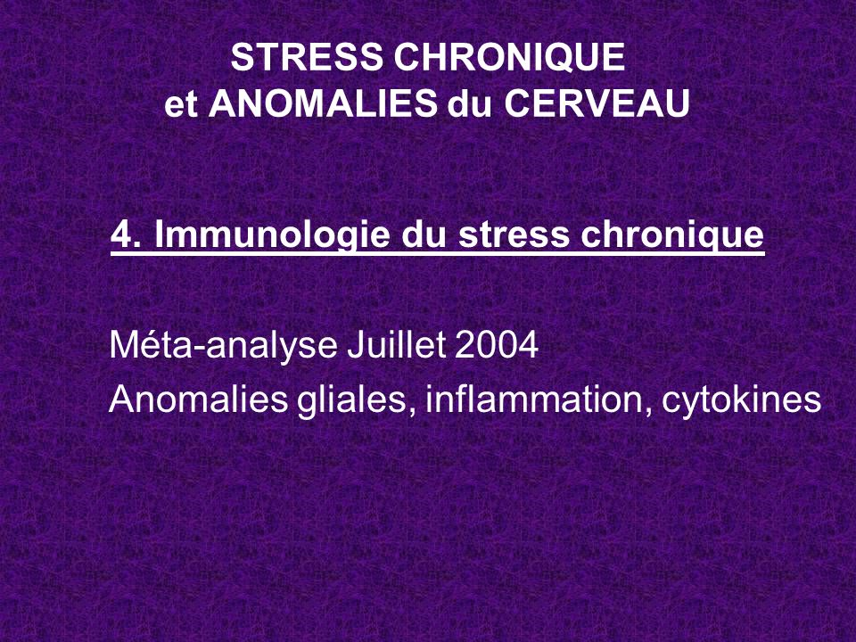 STRESS CHRONIQUE et ANOMALIES du CERVEAU
