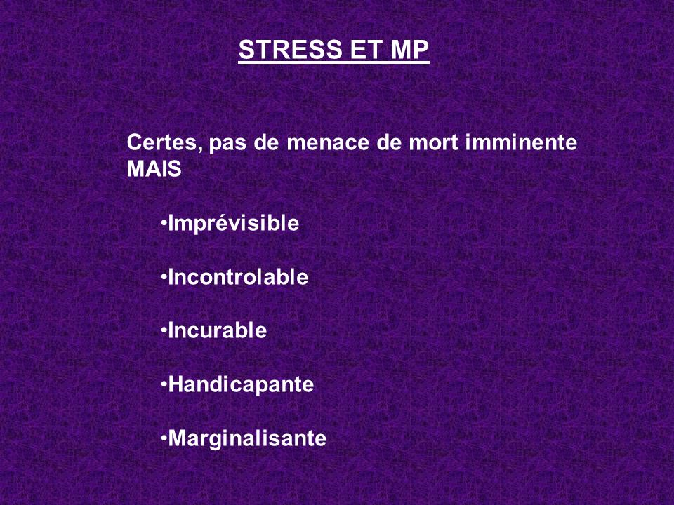 STRESS ET MP Certes, pas de menace de mort imminente MAIS Imprévisible