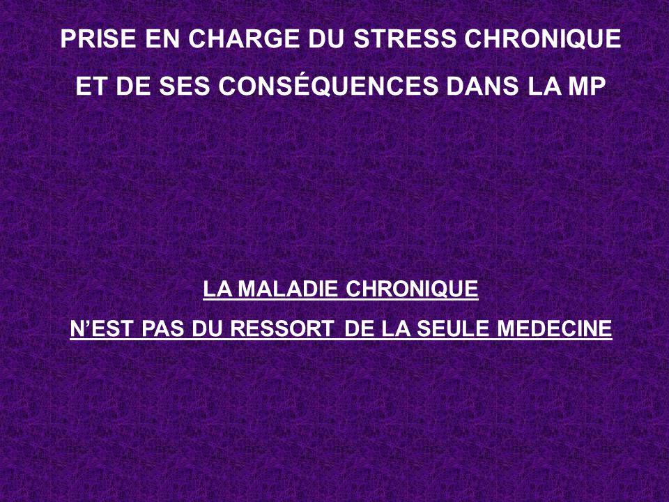 PRISE EN CHARGE DU STRESS CHRONIQUE ET DE SES CONSÉQUENCES DANS LA MP