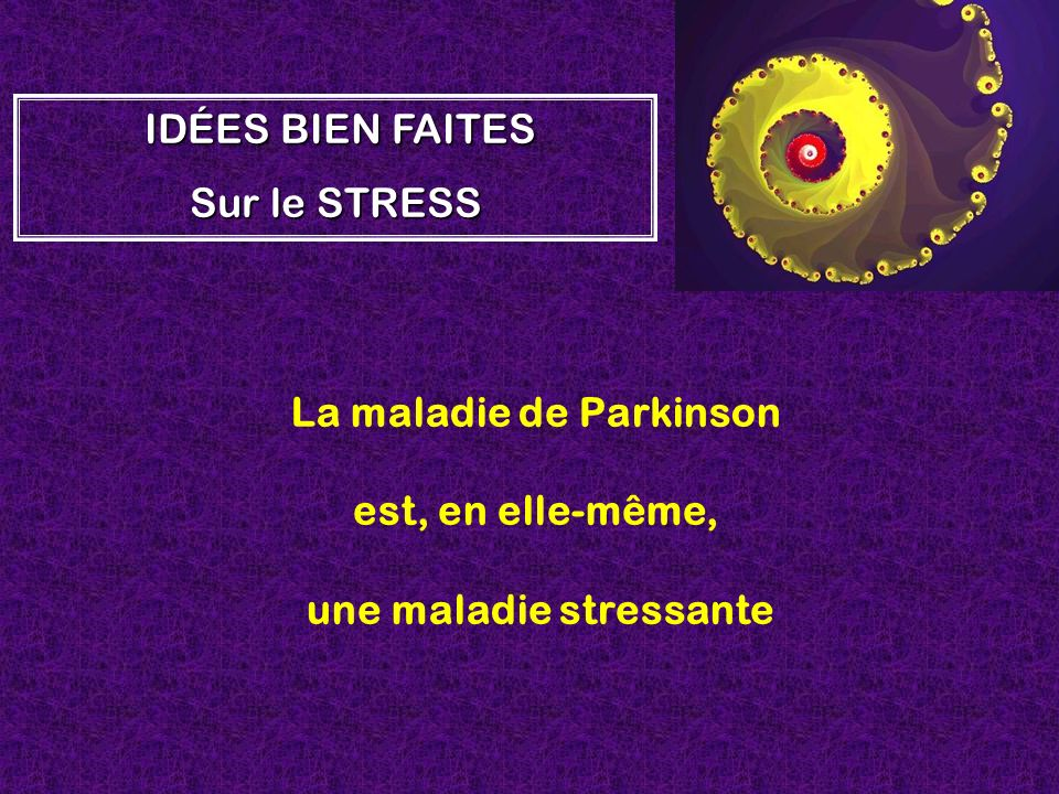 La maladie de Parkinson une maladie stressante
