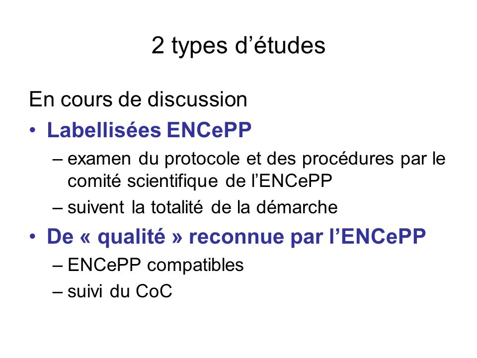 2 types d'études En cours de discussion Labellisées ENCePP