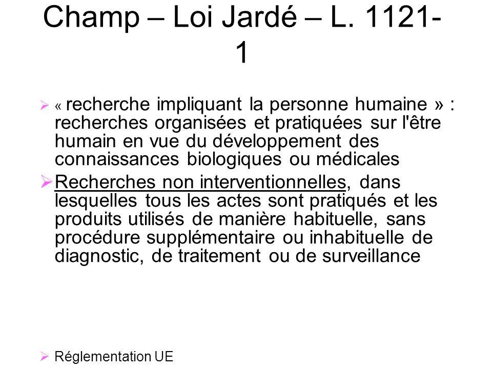 7 Champ – Loi Jardé – L. 1121-1.