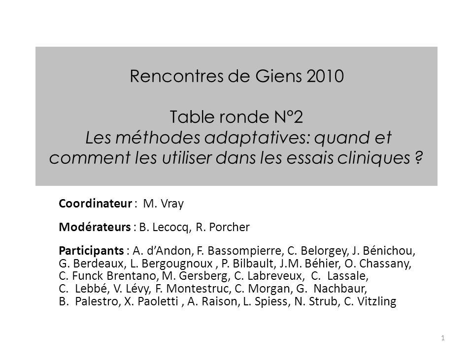 Rencontres de Giens 2010 Table ronde N°2 Les méthodes adaptatives: quand et comment les utiliser dans les essais cliniques